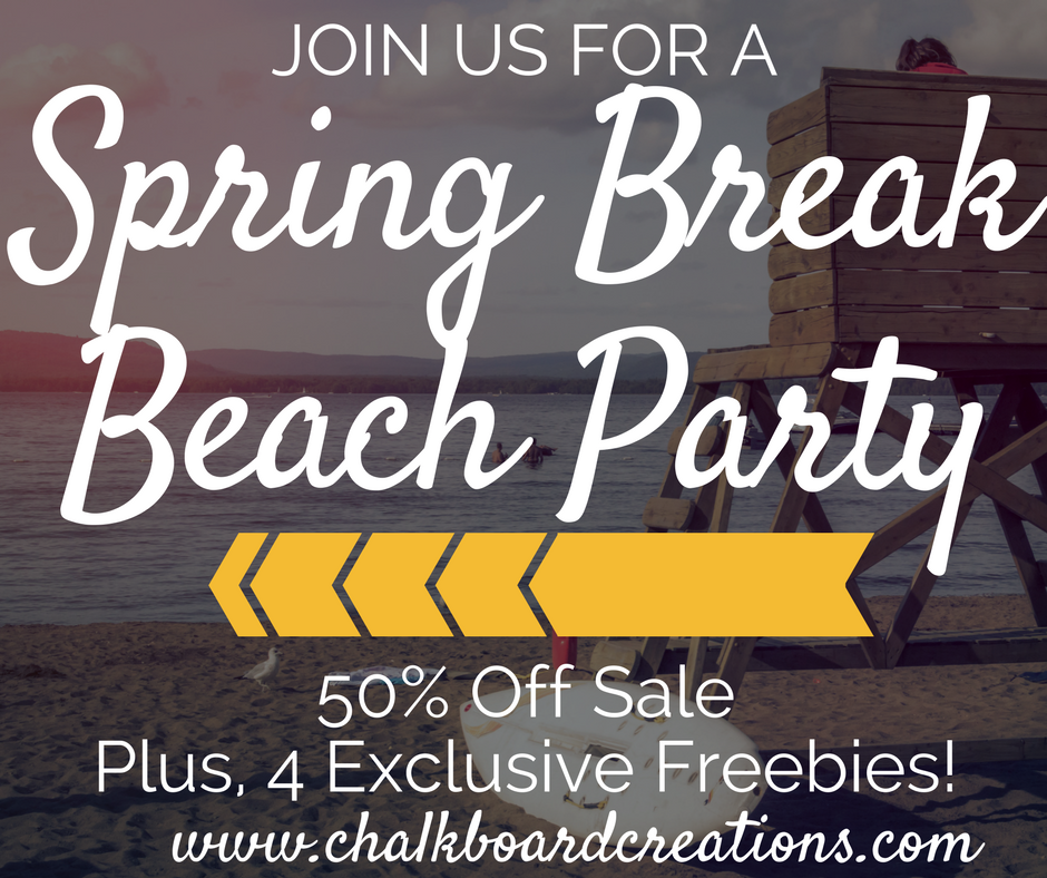 Need to add a little more fun to your Spring Break? Join Chalkboard Creations for a Spring Break Beach Party- 4 days of items 50% and 4 exclusive freebies! April 17-20